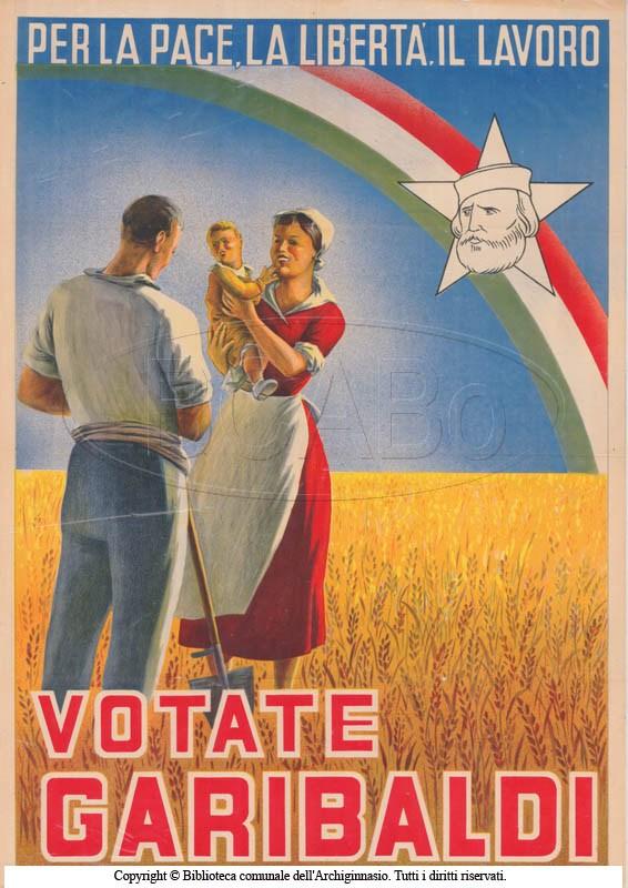 Per la pace, la libertà, il lavoro: votate Garibaldi